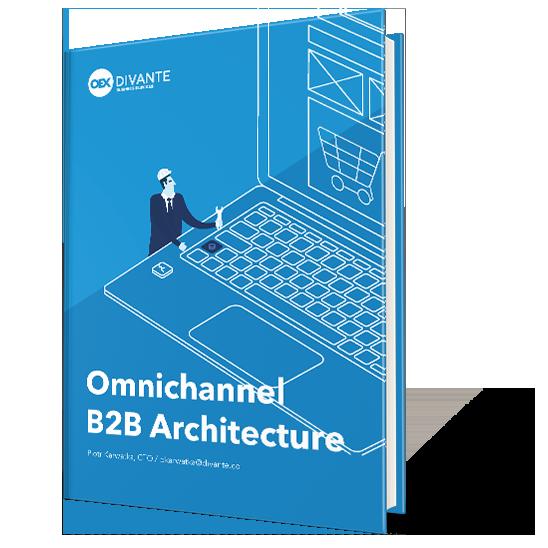 Omnichannel B2B Architecture