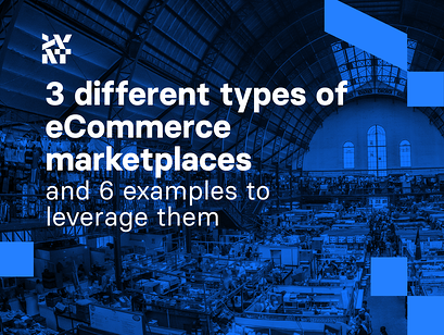 3 different types of eCommerce marketplaces and 6 examples to leverage them