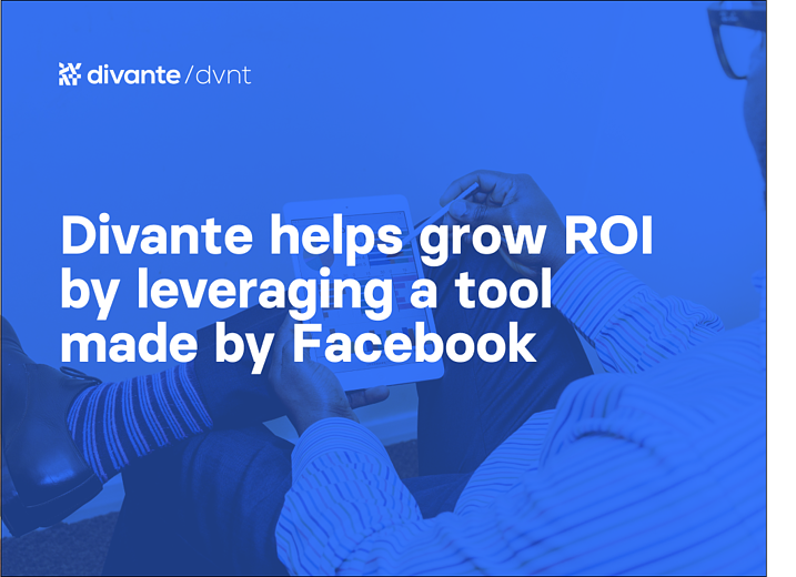 Divante helps grow ROI by leveraging a tool made by Facebook