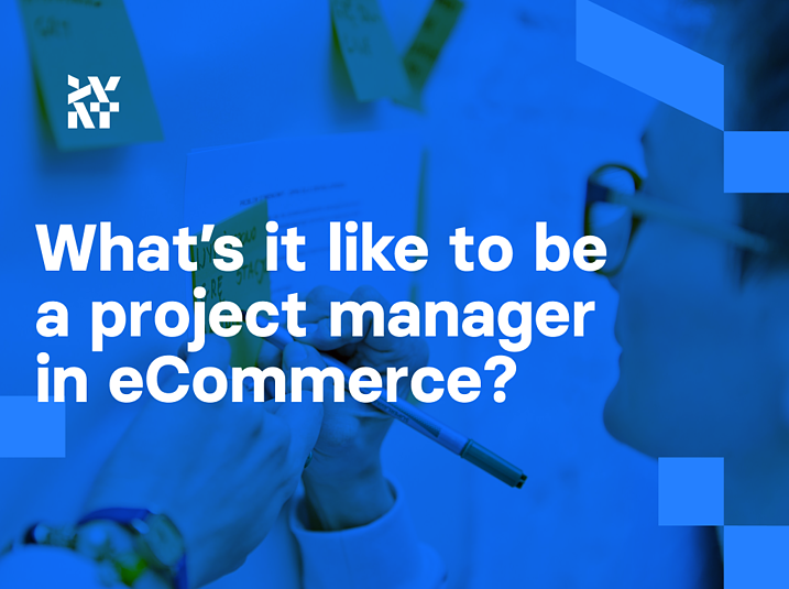 What's it like to be a project manager in eCommerce?