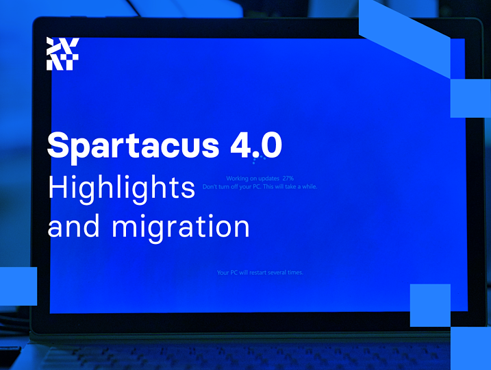 Spartacus 4.0: highlights and migration