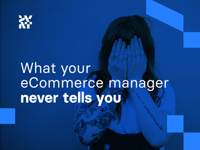 What your eCommerce manager never tells you