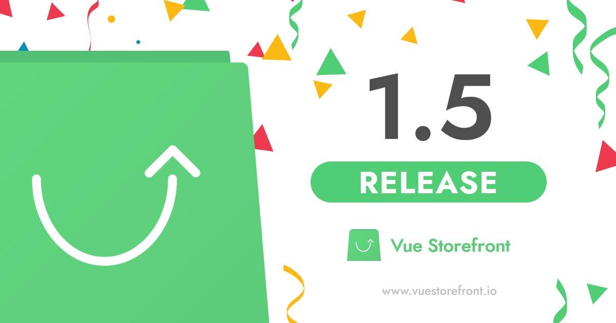 Vue Storefront 1.5 released after complex rebranding