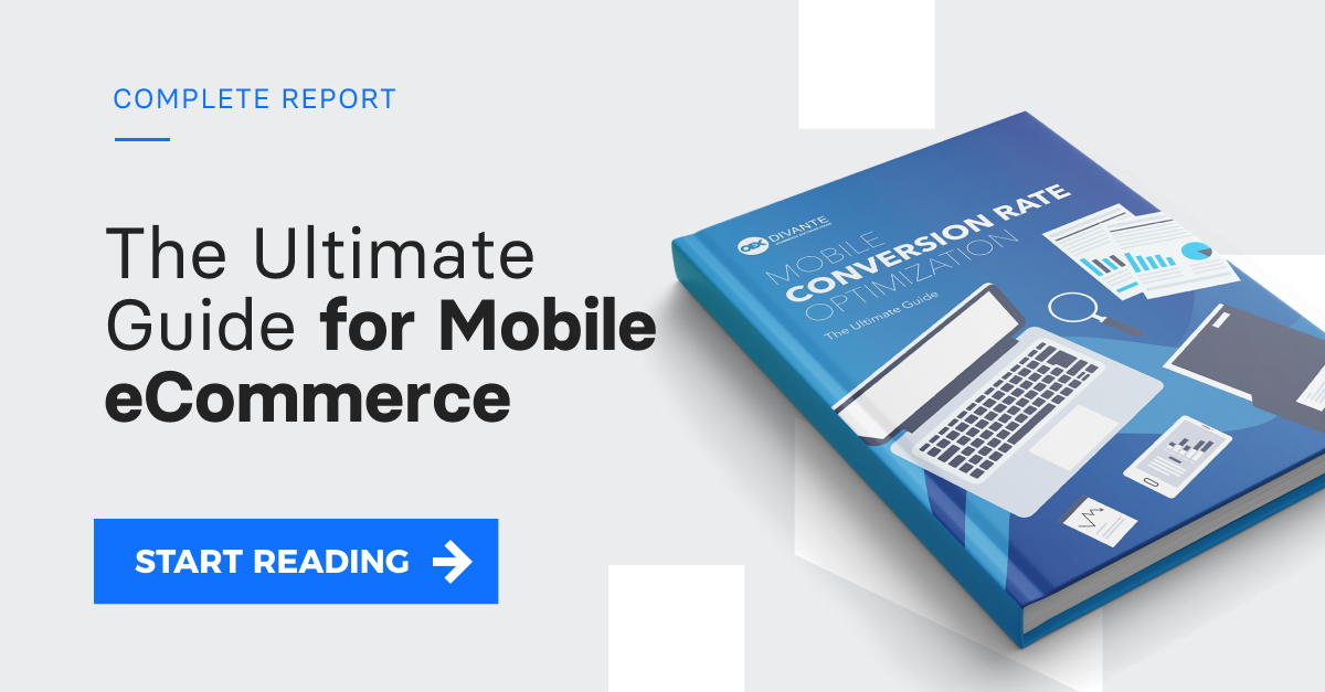 Mobile Conversion Rate Optimization. Download free report >