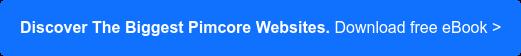 Discover The Biggest Pimcore Websites. Download free eBook >
