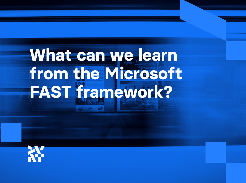 What can we learn from the Microsoft FAST framework? | Divante
