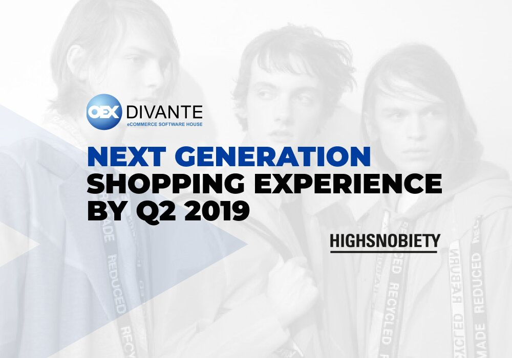 Highsnobiety & Divante to release a next generation shopping experience by Q2 2019