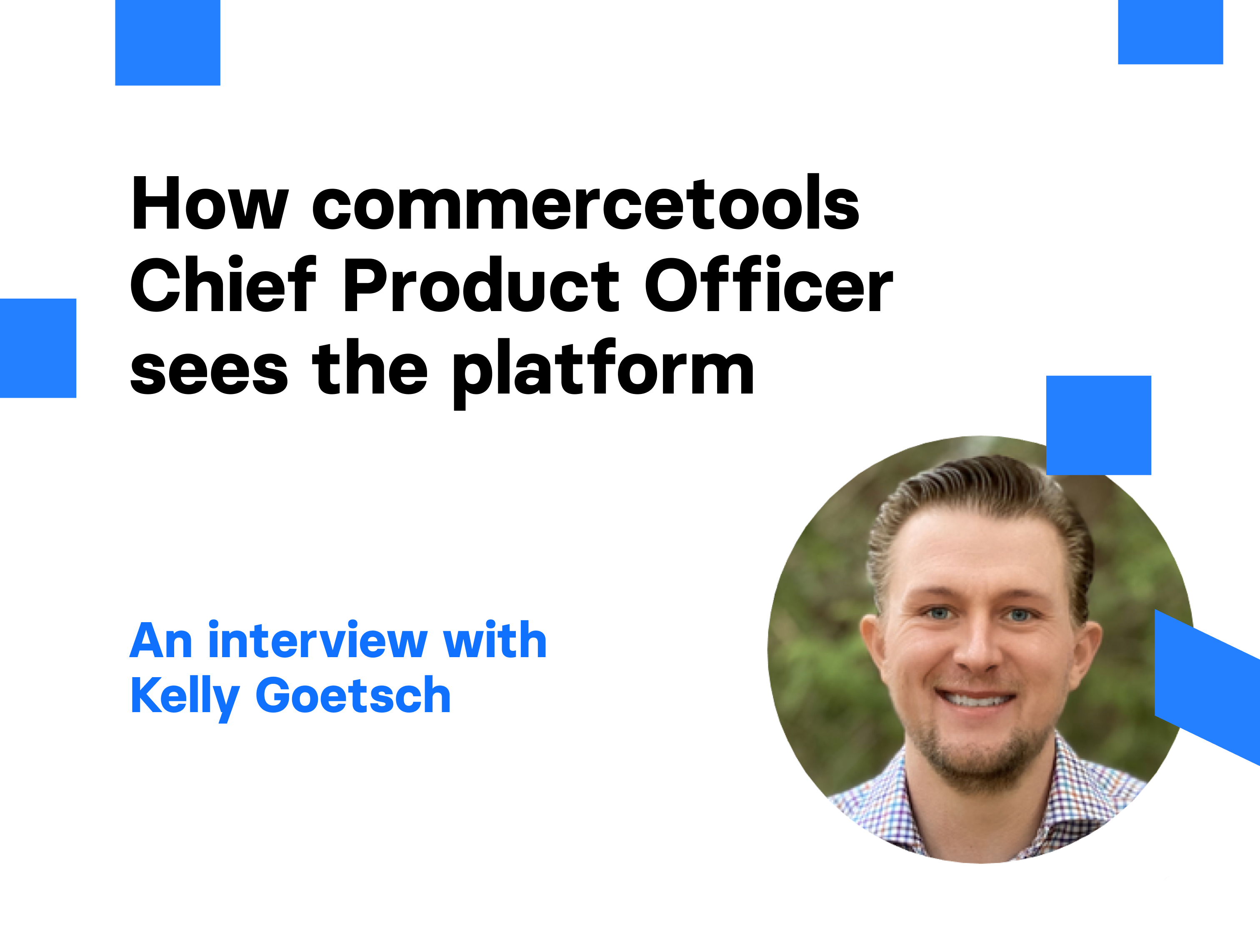How commercetools Chief Product Officer sees the platform   Divante