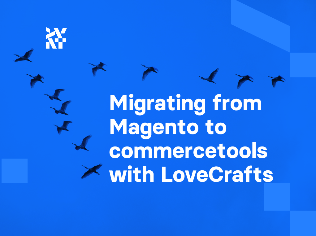 Migrating from Magento to commercetools with LoveCrafts   Divante