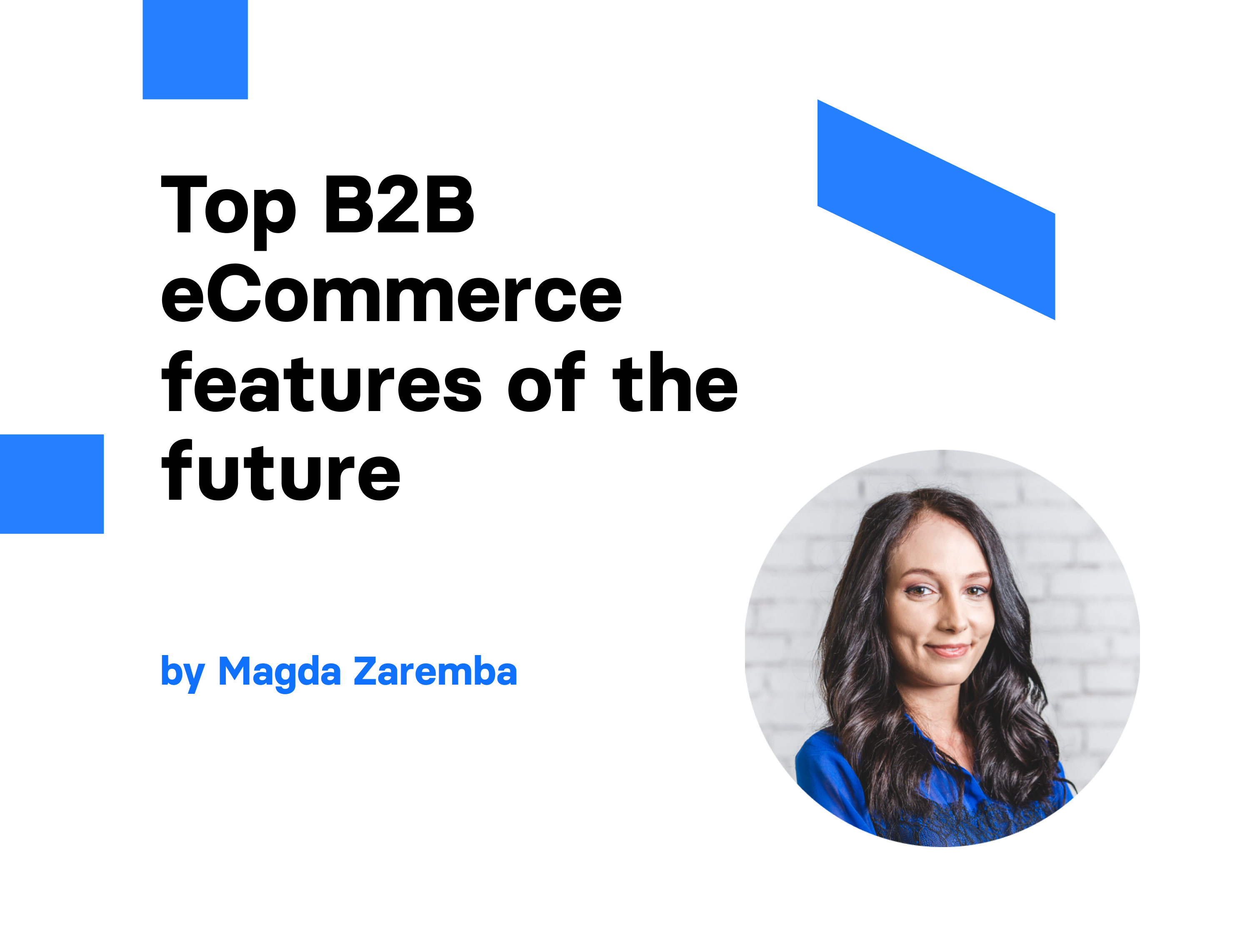Top B2B eCommerce features of the future   Divante