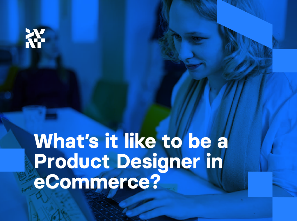 What's it like to be a Product Designer in eCommerce?   Divante