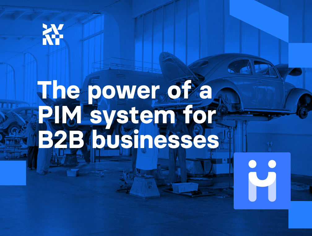 The power of a PIM system for B2B businesses | Divante