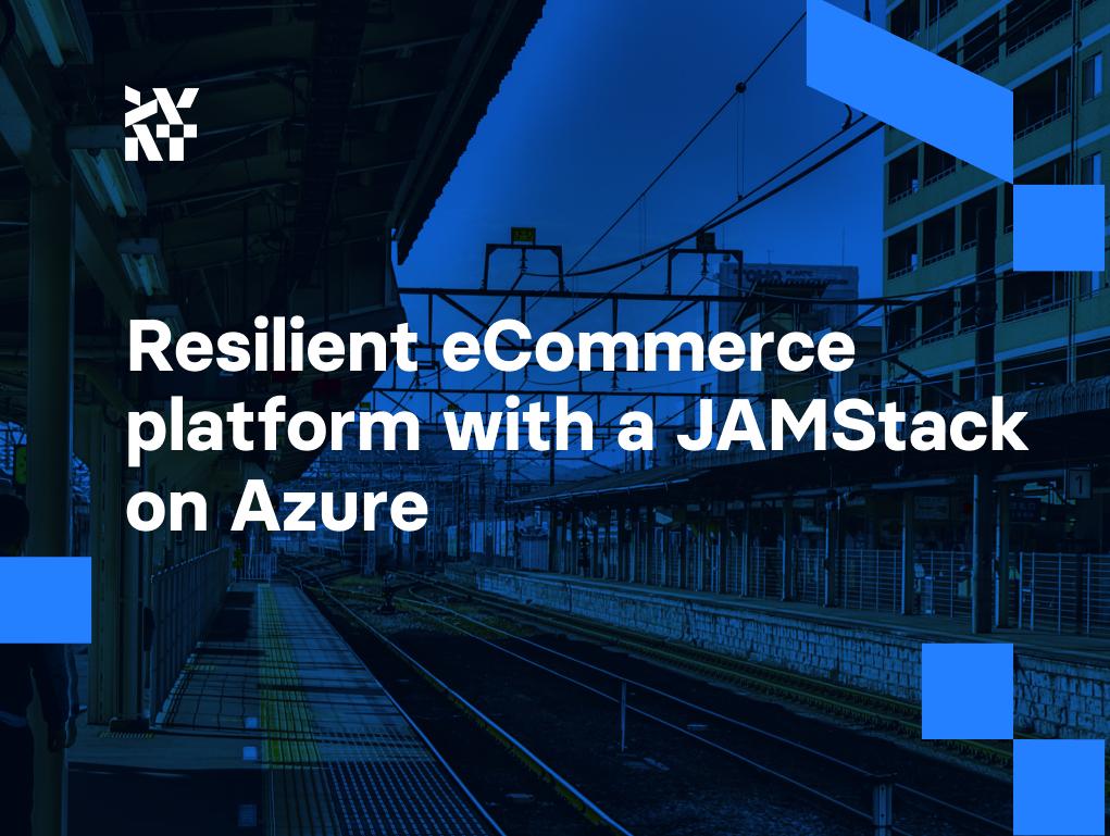 Resilient eCommerce platform with a JAMStack on Azure | Divante
