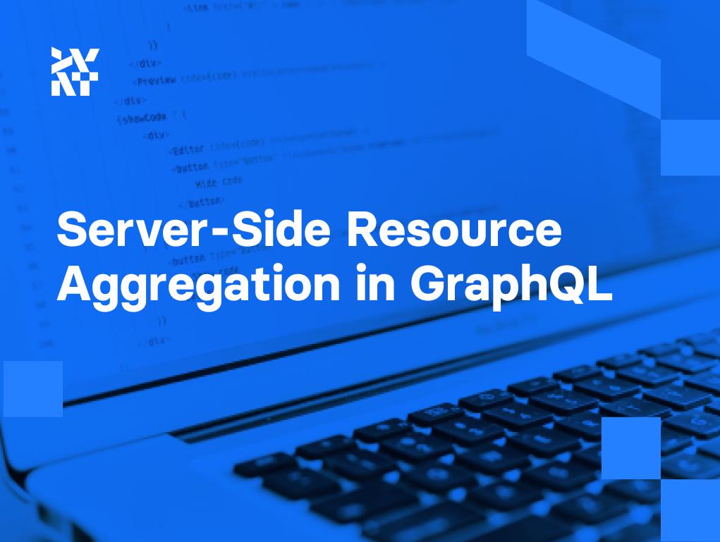 Server-Side Resource Aggregation in GraphQL   Divante