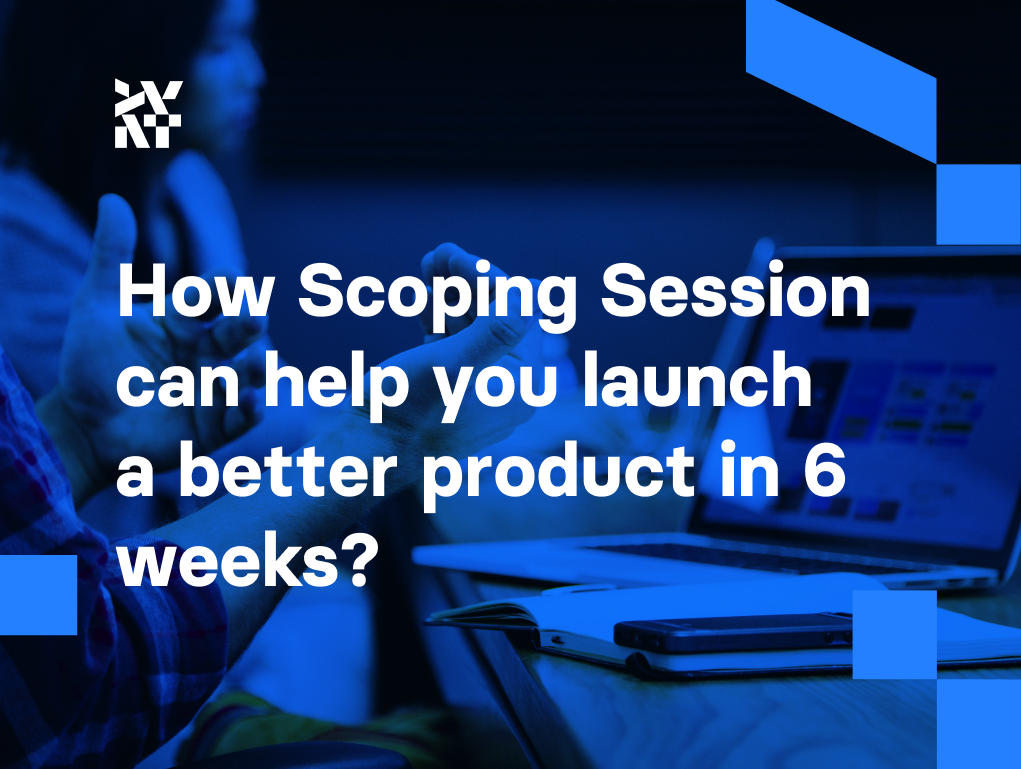 How Scoping Session can help you launch a better product in 6 weeks? | Divante