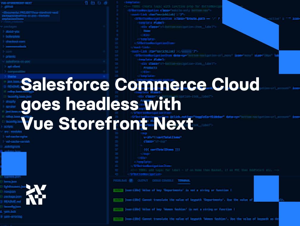 Headless Salesforce Commerce Cloud with Vue Storefront Next   Divante