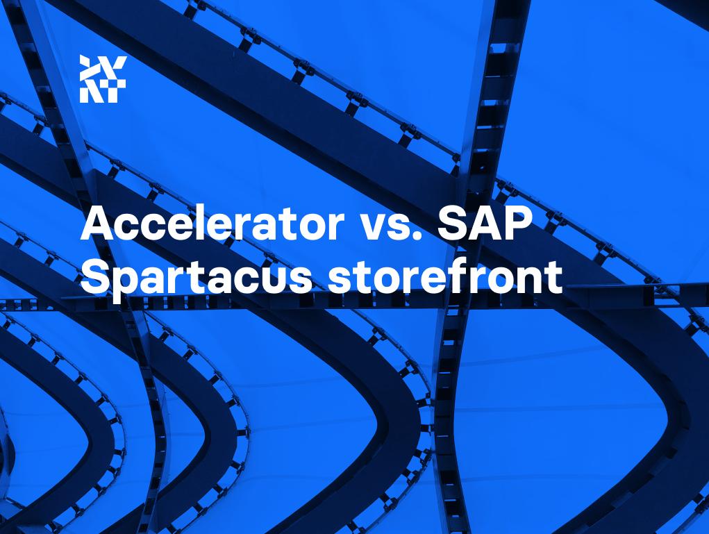 Spartacus storefront vs. SAP Commerce Accelerator | Divante