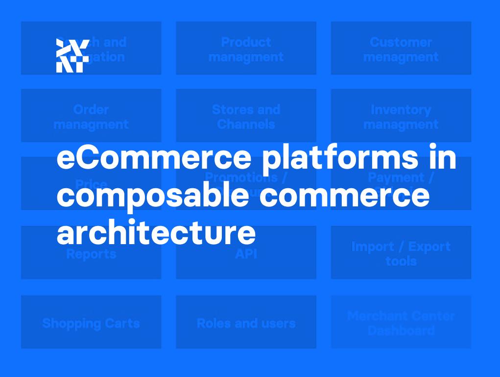 eCommerce platforms in composable commerce architecture | Divante