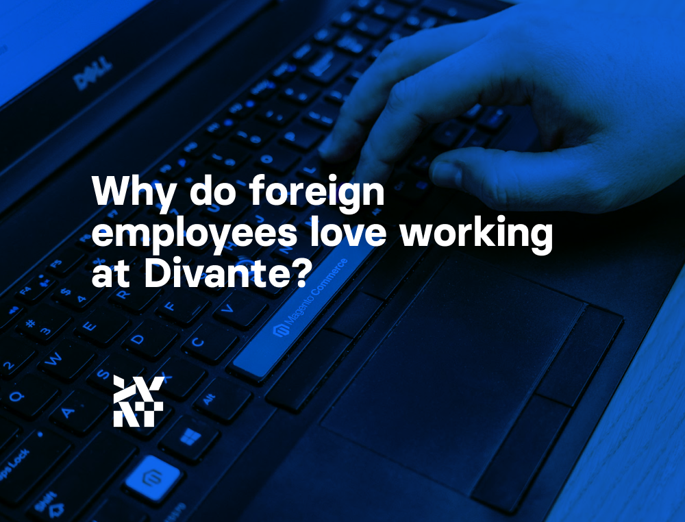 Why do foreign employees love working at Divante?   Divante