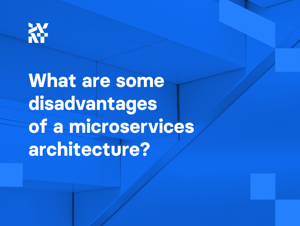 What are some disadvantages of a microservices architecture? | Divante