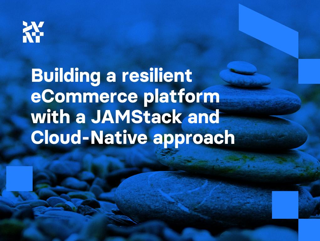 Building a resilient eCommerce platform: JAMStack & Cloud | Divante