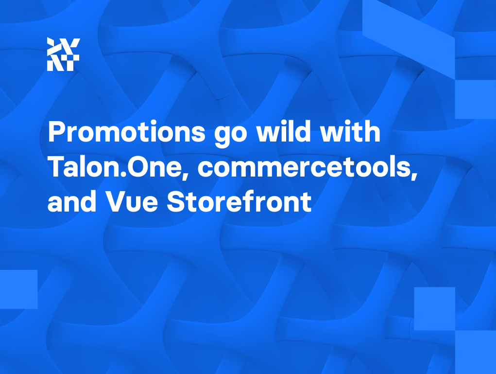 Taking promotions to the next level with Talon.One, commercetools, and Vue Storefront | Divante